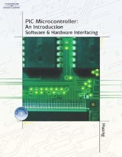PIC Microcontroller: An Introduction to Software & Hardware Interfacing - Huang, Han-Way Chartrand, Leo