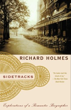 Sidetracks: Explorations of a Romantic Biographer - Holmes, Richard Holmes, Edward