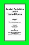 The International Jew Volume II: Jewish Activities in the United States - Ford Sr, Henry