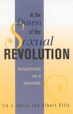 At the Dawn of the Sexual Revolution: Reflections on a Dialogue - Reiss, Ira L. Ellis, Albert