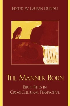 The Manner Born: Birth Rites in Cross-Cultural Perspective - Newton, Niles Newton, Michael
