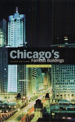 Chicago's Famous Buildings - Schulze, Franz Harrington, Kevin