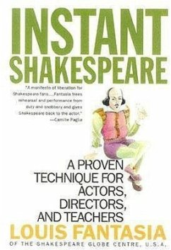 Instant Shakespeare: A Proven Technique for Actors, Directors, and Teachers - Fantasia, Louis