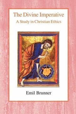 The Divine Imperative: A Study in Christian Ethics - Brunner, Emil