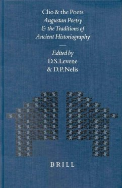 Mnemosyne, Supplements, Clio and the Poets: Augustan Poetry and the Traditions of Ancient Historiography - Herausgeber: Levene, David Nelis