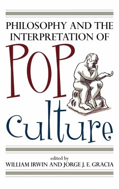 Philosophy and the Interpretation of Pop Culture - Herausgeber: Irwin, William Gracia, Jorge J. E.