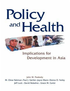 Policy and Health: Implications for Development in Asia - Peabody, John W. / Rahman, M. Omar / Gertler, Paul J. / Mann, Joyce / Farley, Donna O. / Luck, Jeff (eds.)
