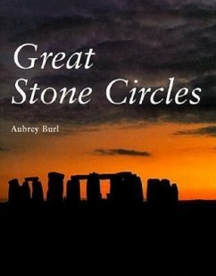 Great Stone Circles: Fables, Fictions, Facts - Burl, Aubrey