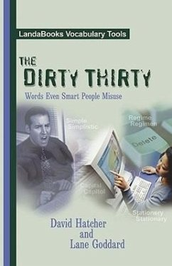 The Dirty Thirty: Words Even Smart People Misuse - Hatcher, David P. Goddard, Lane