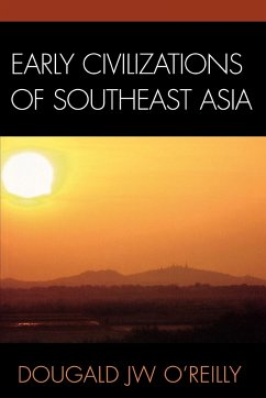 Early Civilizations of Southeast Asia - O'Reilly, Dougald J. W.