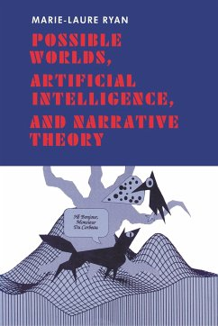 Possible Worlds, Artificial Intelligence, and Narrative Theory - Ryan, Marie-Laure
