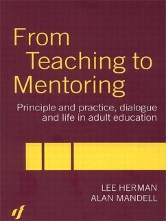From Teaching to Mentoring: Principle and Practice, Dialogue and Life in Adult Education - Herman, Lee Mandell, Alan