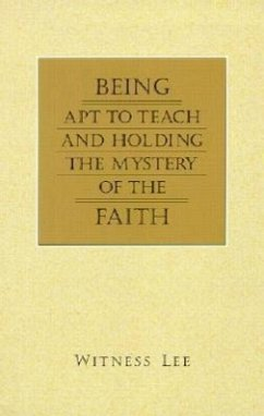 Being Apt to Teach and Holding the Mystery of the Faith - Lee, Witness