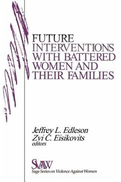 Future Interventions with Battered Women and Their Families - Edleson, Jeffrey L. / Eisikovits, Zvi C. (eds.)