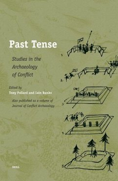 Past Tense: Studies in the Archaeology of Conflict - Herausgeber: Pollard, Tony Banks, Iain