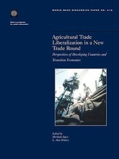 Agricultural Trade Liberalization in a New Trade Round: Perspectives of Developing Countries and Transition Economies - Herausgeber: Ingco, Merlinda Winters, L. Alan