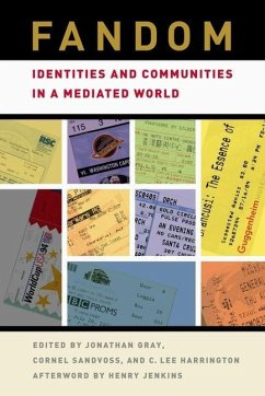 Fandom: Identities and Communities in a Mediated World - Herausgeber: Gray, Jonathan Sandvoss, Cornel Harrington, C. Lee