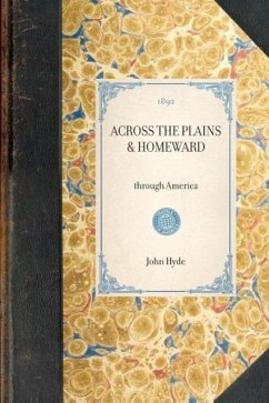 Across the Plains & Homeward: Through America - Stevenson, Robert Hyde, John