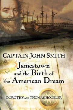 Captain John Smith: Jamestown and the Birth of the American Dream - Hoobler, Thomas Hoobler, Dorothy