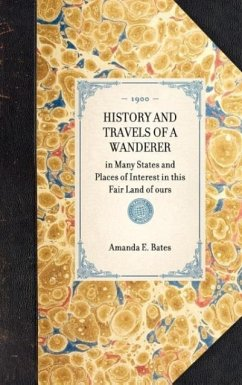 History and Travels of a Wanderer - Bates, Amanda E. Miller