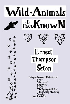 Wild Animals I Have Known - Seton, Ernest Thompson