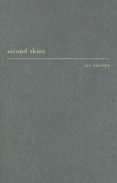 Second Skins: The Body Narratives of Transsexuality - Prosser, Jay