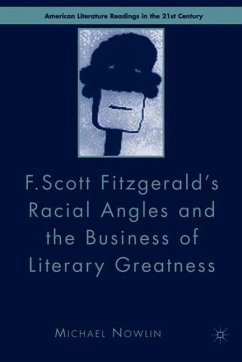 F. Scott Fitzgerald's Racial Angles and the Business of Literary Greatness - Nowlin, Michael.
