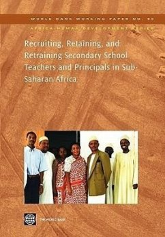 Recruiting, Retaining, and Retraining Secondary School Teachers and Principals in Sub-Saharan Africa - Mulkeen, Aidan Chapman, David DeJaeghere, Joan G.