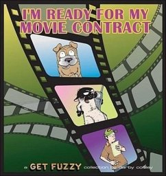 I'm Ready for My Movie Contract: A Get Fuzzy Collection - Conley, Darby