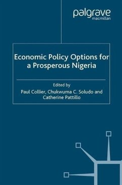 Economic Policy Options for a Prosperous Nigeria - Collier, Paul / Pattillo, Catherine / Soludo, Charles C.