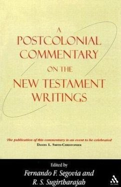 A Postcolonial Commentary on the New Testament Writings - Segovia, Fernando F. / Sugirtharajah, R. S. (eds.)