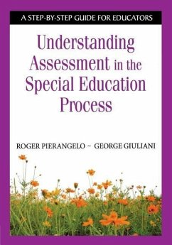 Understanding Assessment in the Special Education Process: A Step-By-Step Guide for Educators - Pierangelo, Roger Giuliani, George