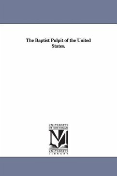 The Baptist Pulpit of the United States. - Belcher, Joseph