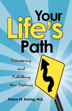 Your Life's Path: Discovering and Fulfilling Your Destiny - Ewing MS, Diane M.