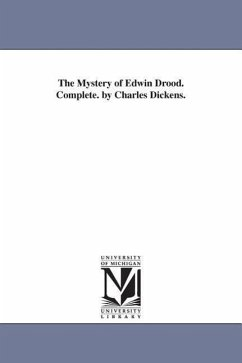 The Mystery of Edwin Drood. Complete. by Charles Dickens. - Dickens, Charles