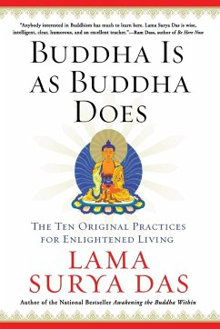 Buddha Is as Buddha Does: The Ten Original Practices for Enlightened Living - Das, Surya