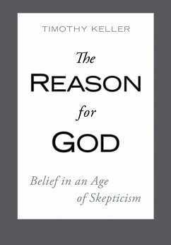 The Reason for God: Belief in an Age of Skepticism - Keller, Timothy J.