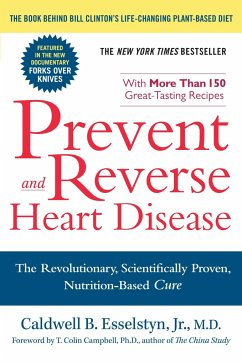 Prevent and Reverse Heart Disease: The Revolutionary, Scientifically Proven, Nutrition-Based Cure - Esselstyn, Caldwell B.