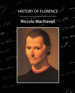 History of Florence - Niccolo Machiavelli, Machiavelli Machiavelli, Niccolo