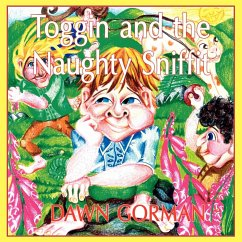 Toggin and the Naughty Sniffit - Gorman, Dawn