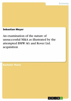 An examination of the nature of unsuccessful M&A as illustrated by the attempted BMW AG and Rover Ltd. acquisition - Meyer, Sebastian
