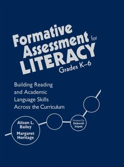 Formative Assessment for Literacy, Grades K-6: Building Reading and Academic Language Skills Across the Curriculum - Bailey, Alison L. , Ed. D . Heritage, Margaret
