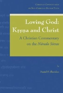 Loving God: Krsna and Christ: A Christian Commentary on the Narada Sutras - Sheridan, Daniel P.