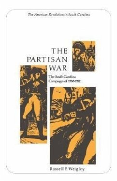 The Partisan War: The South Carolina Campaign of 1780-1782 - Weigley, Russell F.