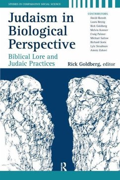 Judaism in Biological Perspective: Biblical Lore and Judaic Practices - Herausgeber: Goldberg, Rick