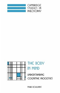 The Body in Mind: Understanding Cognitive Processes - Rowlands, Mark Mark, Rowlands