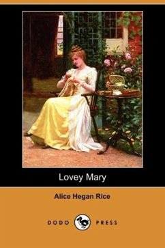 Lovey Mary (Dodo Press) - Rice, Alice Hegan