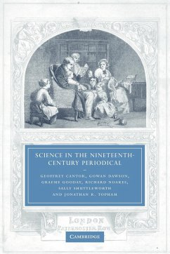 Science in the Nineteenth-Century Periodical: Reading the Magazine of Nature - Cantor, Geoffrey Dawson, Gowan Gooday, Graeme