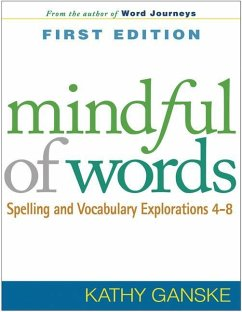 Mindful of Words: Spelling and Vocabulary Explorations 4-8 - Ganske, Kathy
