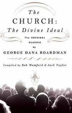 The Church: The Divine Ideal - Boardman, George Dana